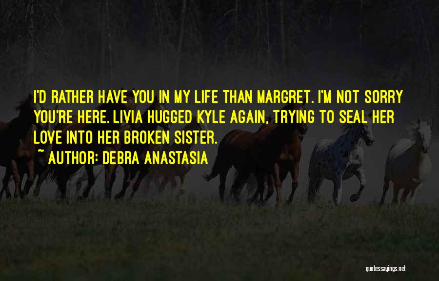 You're Not In Love Quotes By Debra Anastasia
