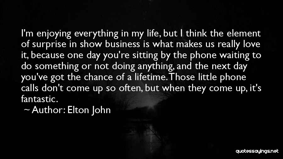 You're Not In Love Quotes By Elton John