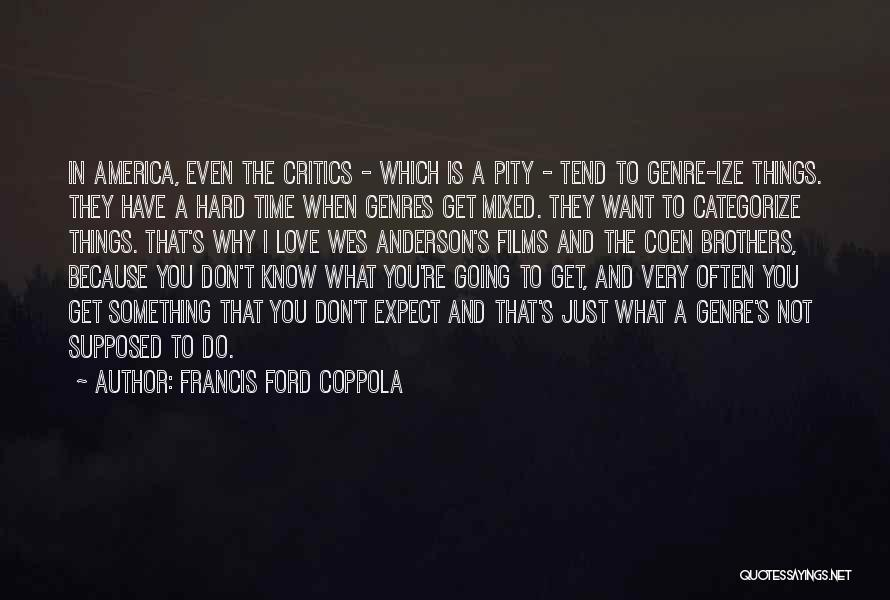 You're Not In Love Quotes By Francis Ford Coppola