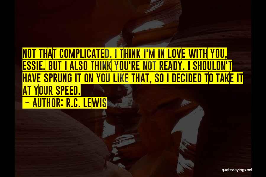 You're Not In Love Quotes By R.C. Lewis
