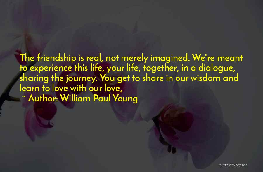 You're Not In Love Quotes By William Paul Young