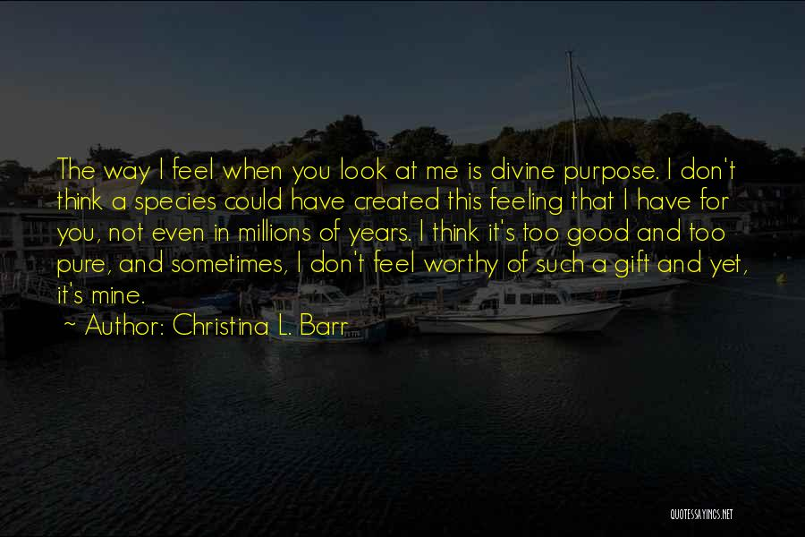You're Not Mine Yet Quotes By Christina L. Barr