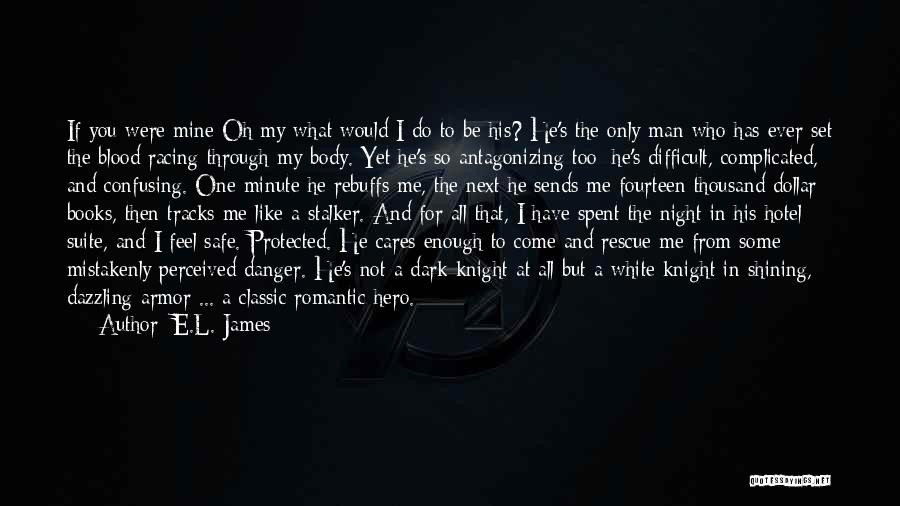 You're Not Mine Yet Quotes By E.L. James