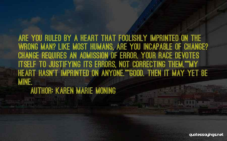 You're Not Mine Yet Quotes By Karen Marie Moning