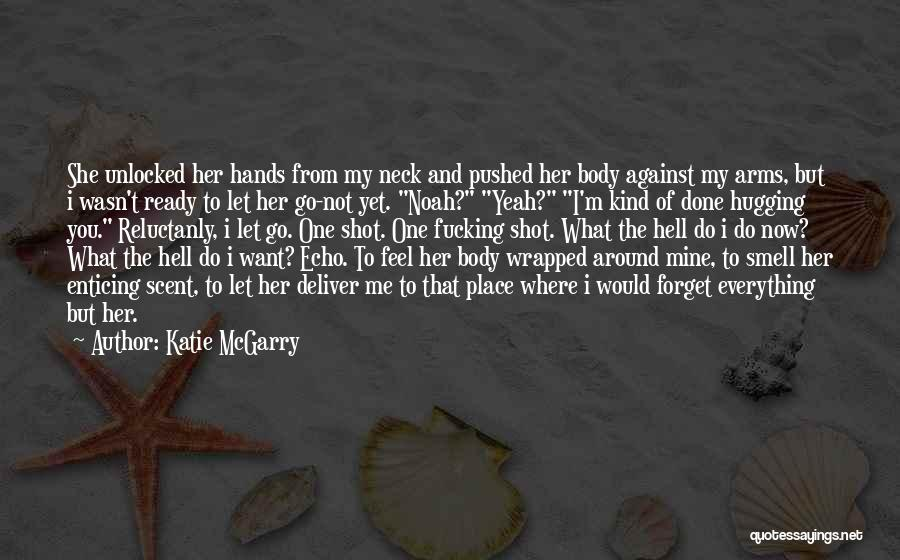 You're Not Mine Yet Quotes By Katie McGarry