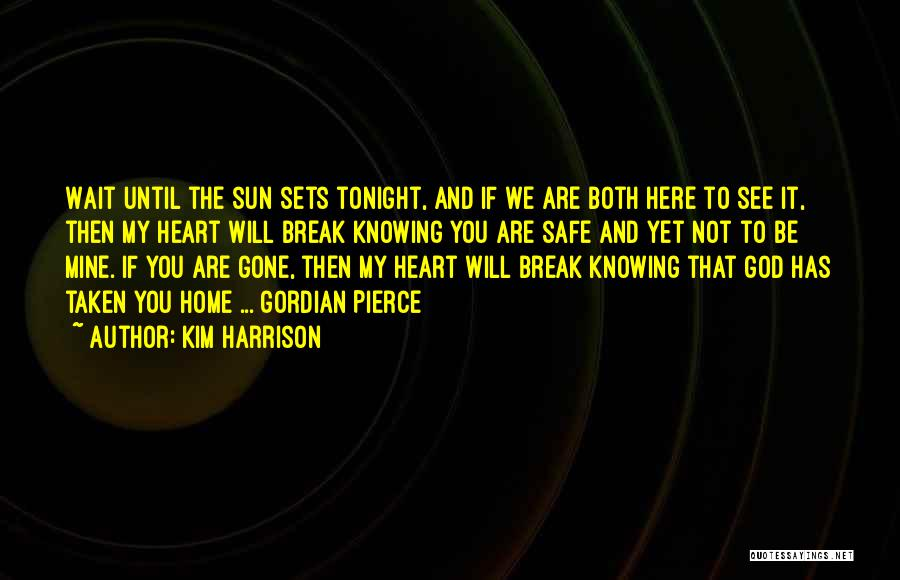 You're Not Mine Yet Quotes By Kim Harrison
