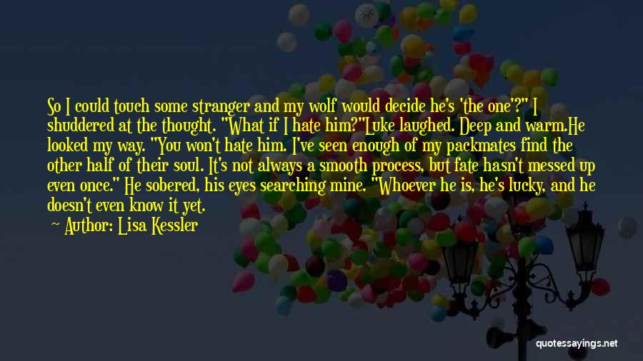 You're Not Mine Yet Quotes By Lisa Kessler