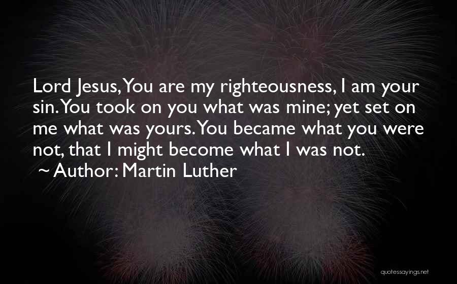 You're Not Mine Yet Quotes By Martin Luther