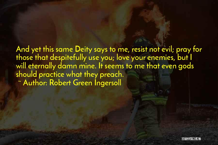 You're Not Mine Yet Quotes By Robert Green Ingersoll