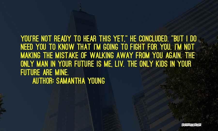 You're Not Mine Yet Quotes By Samantha Young