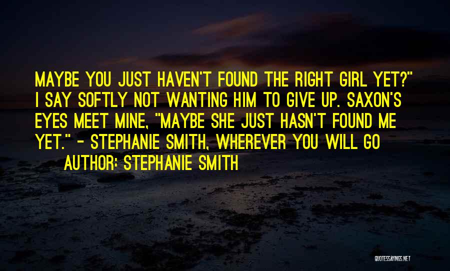 You're Not Mine Yet Quotes By Stephanie Smith