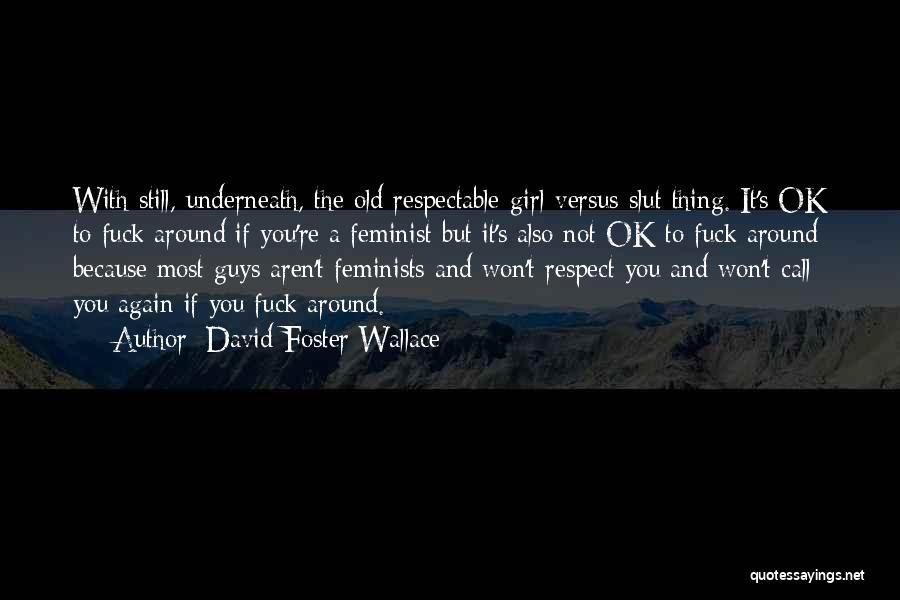 You're Not Ok Quotes By David Foster Wallace