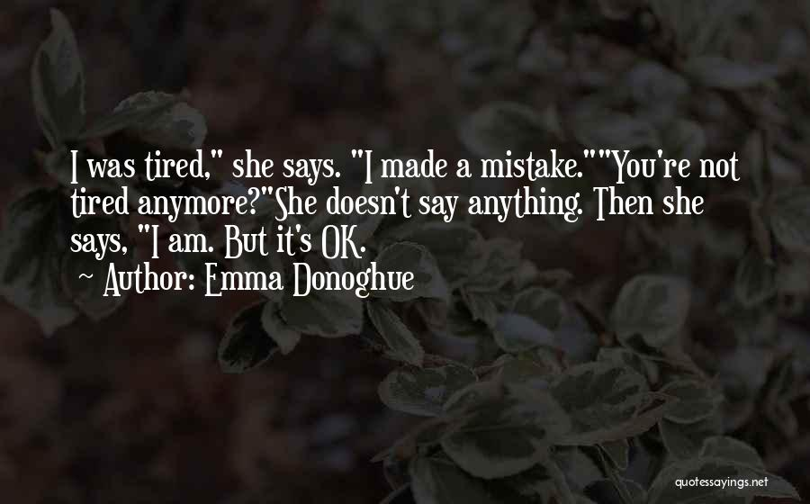 You're Not Ok Quotes By Emma Donoghue