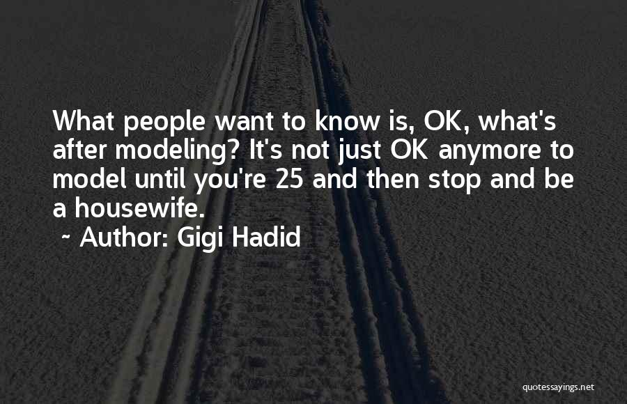You're Not Ok Quotes By Gigi Hadid