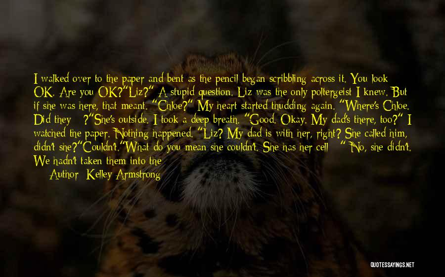 You're Not Ok Quotes By Kelley Armstrong