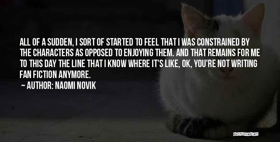 You're Not Ok Quotes By Naomi Novik