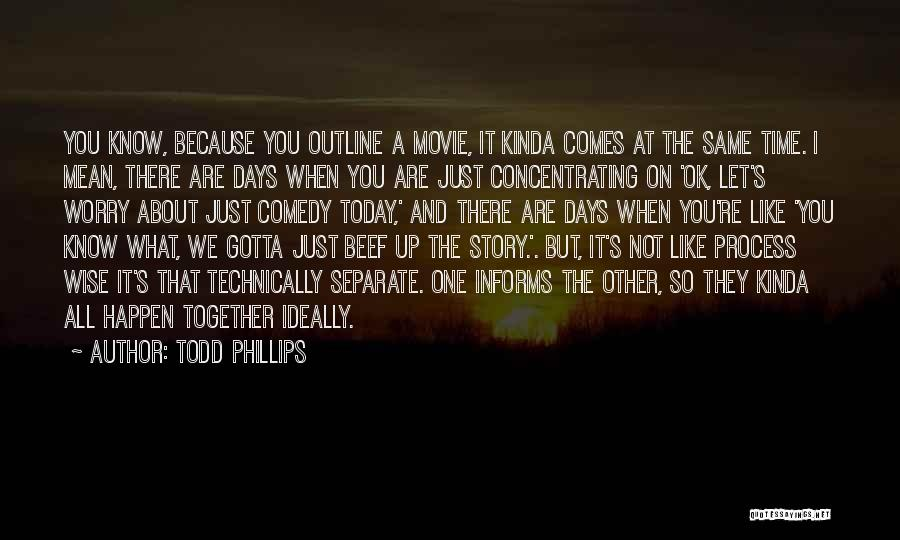 You're Not Ok Quotes By Todd Phillips