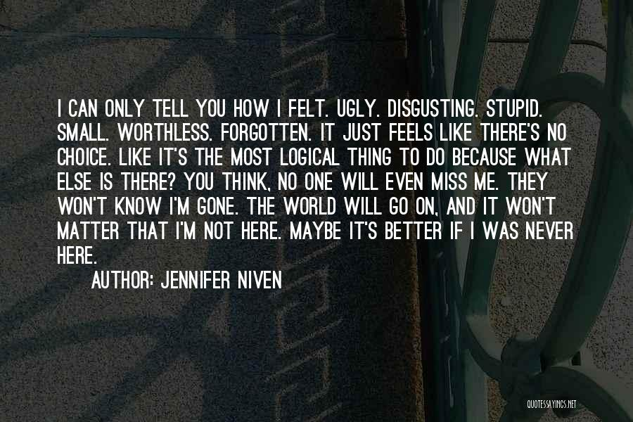 You're Not Worthless Quotes By Jennifer Niven