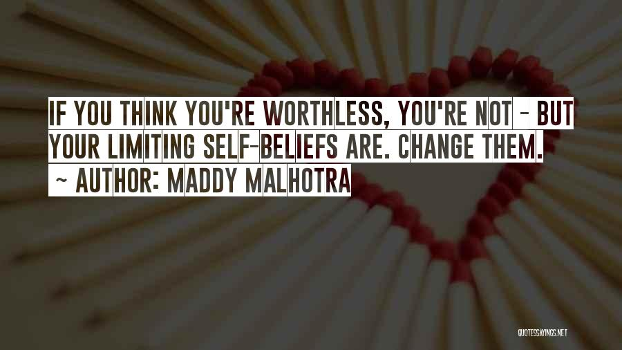 You're Not Worthless Quotes By Maddy Malhotra
