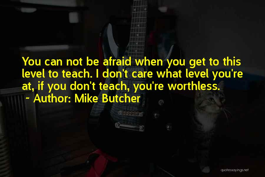 You're Not Worthless Quotes By Mike Butcher
