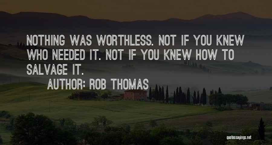 You're Not Worthless Quotes By Rob Thomas