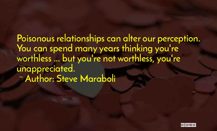 You're Not Worthless Quotes By Steve Maraboli