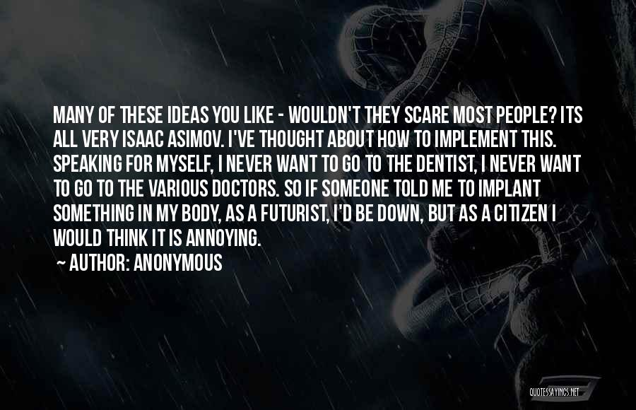 You're So Annoying Quotes By Anonymous