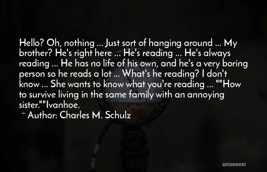 You're So Annoying Quotes By Charles M. Schulz