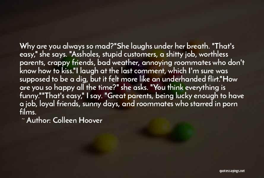 You're So Annoying Quotes By Colleen Hoover