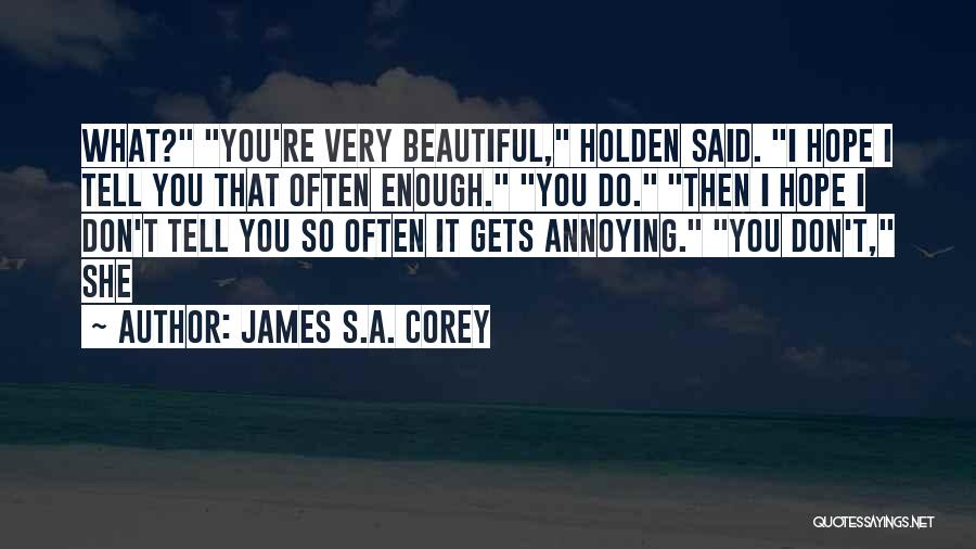 You're So Annoying Quotes By James S.A. Corey