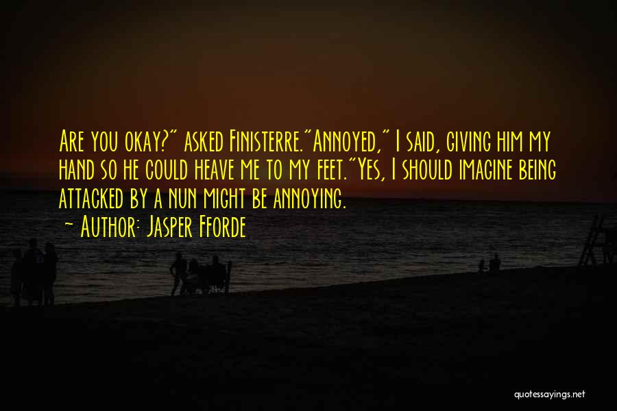 You're So Annoying Quotes By Jasper Fforde