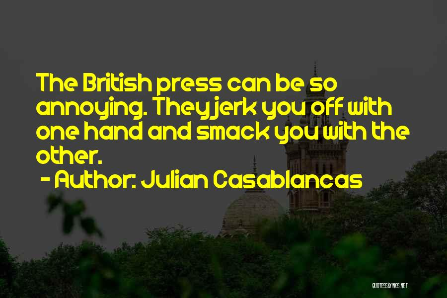 You're So Annoying Quotes By Julian Casablancas