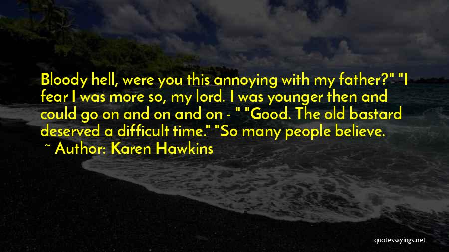 You're So Annoying Quotes By Karen Hawkins