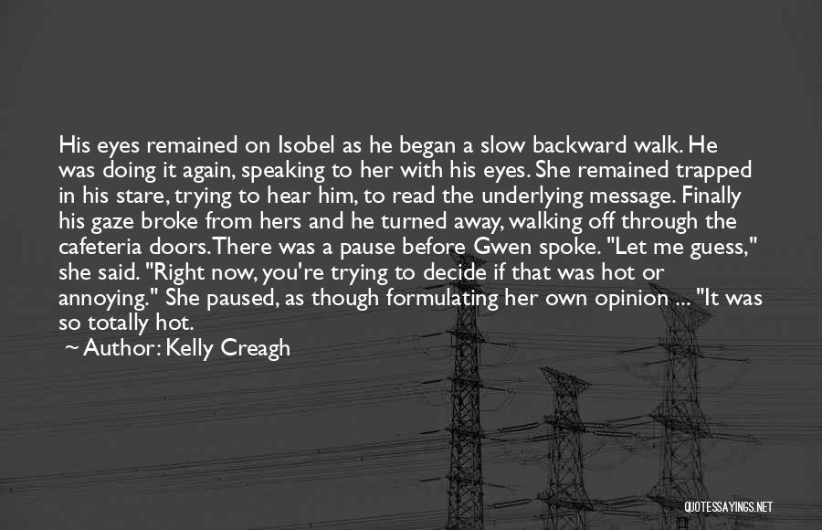 You're So Annoying Quotes By Kelly Creagh