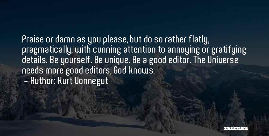 You're So Annoying Quotes By Kurt Vonnegut