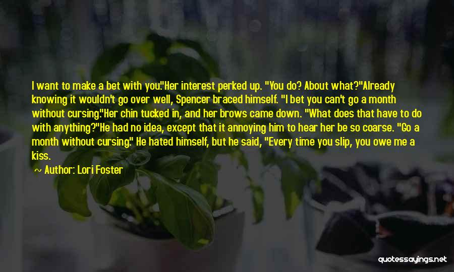You're So Annoying Quotes By Lori Foster