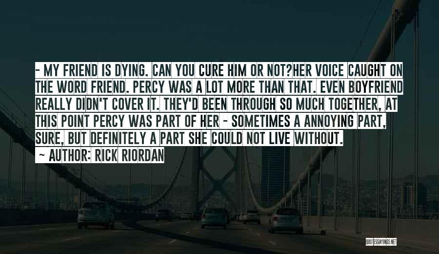 You're So Annoying Quotes By Rick Riordan