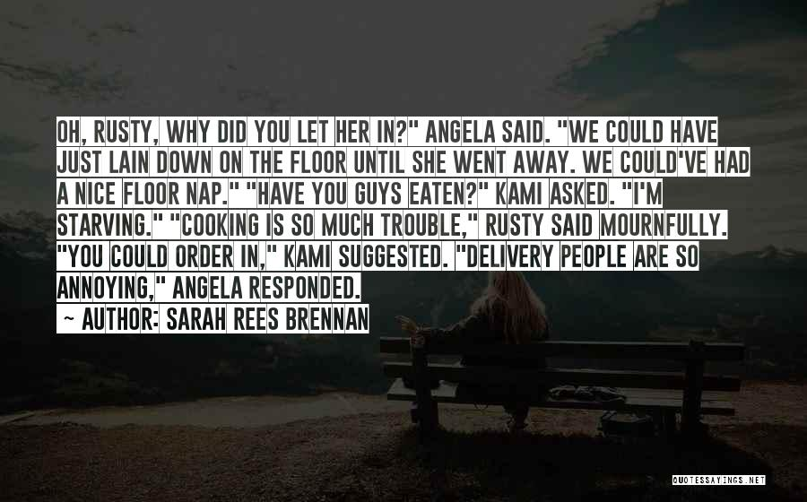 You're So Annoying Quotes By Sarah Rees Brennan