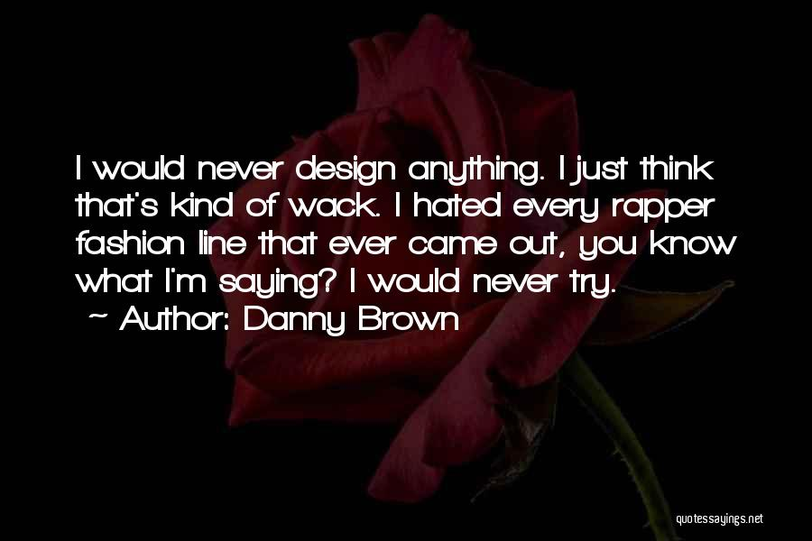 You're So Wack Quotes By Danny Brown