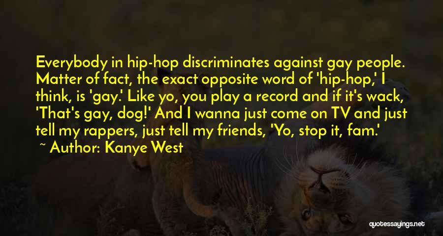 You're So Wack Quotes By Kanye West