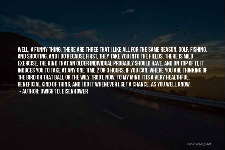 You're The First Thing On My Mind Quotes By Dwight D. Eisenhower