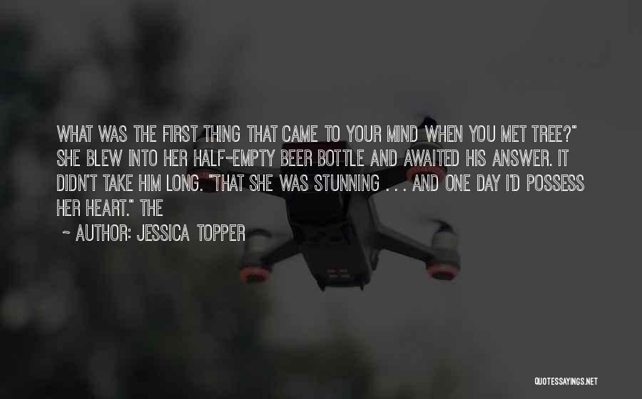 You're The First Thing On My Mind Quotes By Jessica Topper
