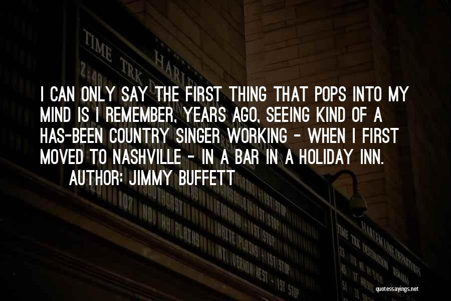 You're The First Thing On My Mind Quotes By Jimmy Buffett