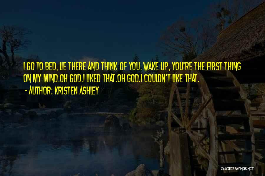 You're The First Thing On My Mind Quotes By Kristen Ashley