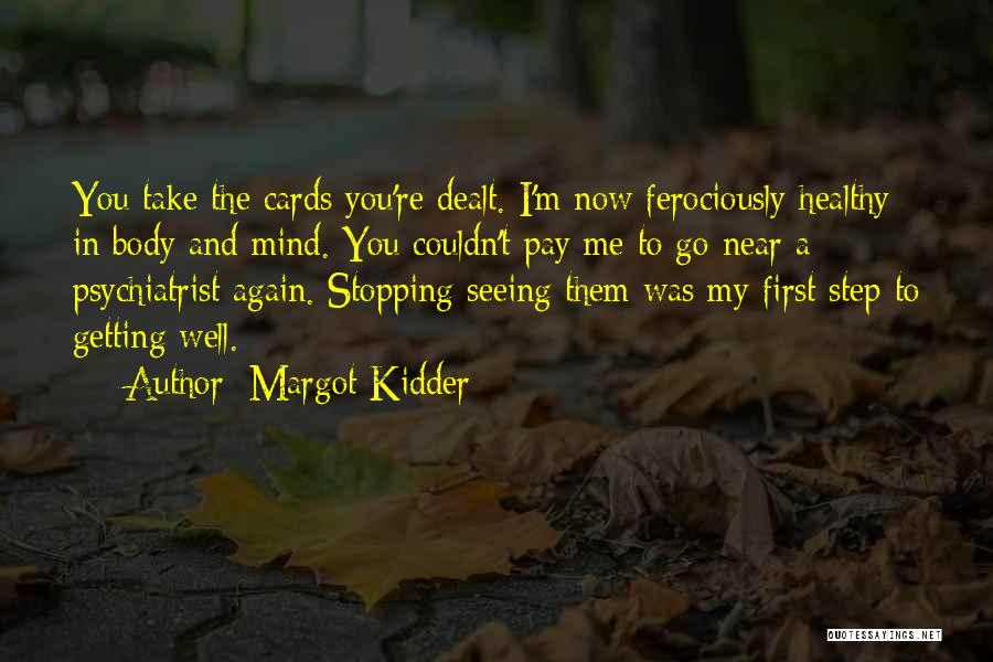 You're The First Thing On My Mind Quotes By Margot Kidder