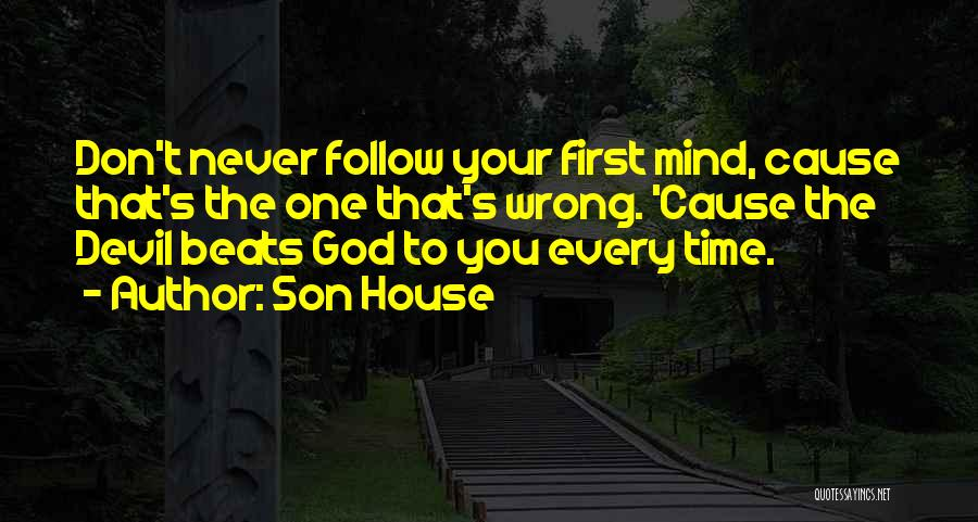 You're The First Thing On My Mind Quotes By Son House