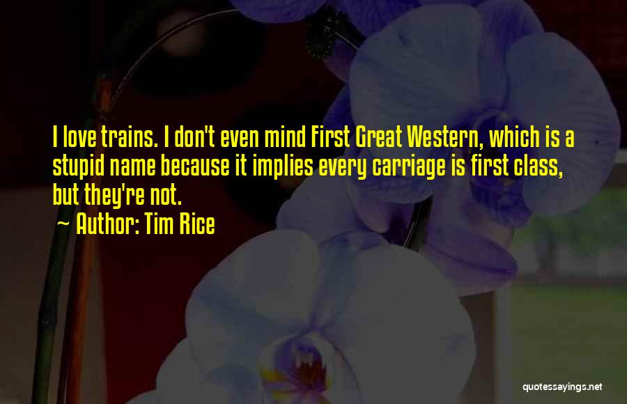 You're The First Thing On My Mind Quotes By Tim Rice
