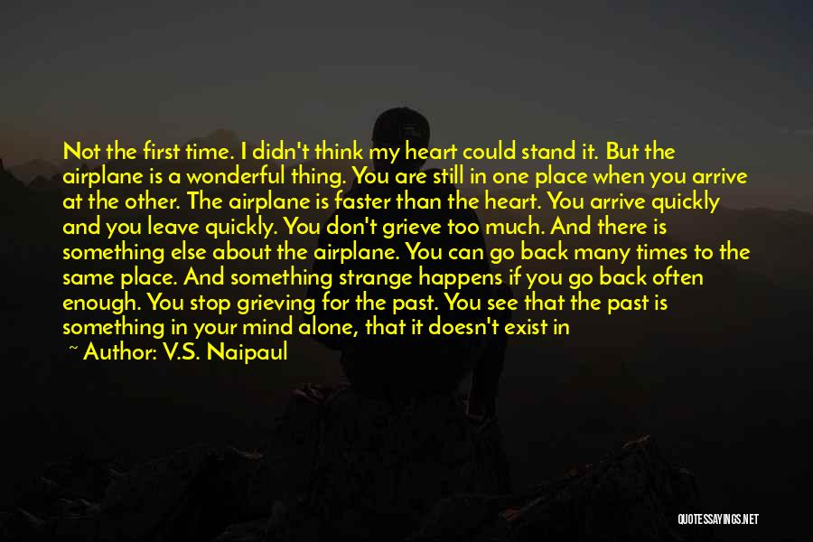 You're The First Thing On My Mind Quotes By V.S. Naipaul