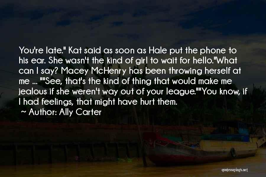 You're The Kind Of Girl Quotes By Ally Carter