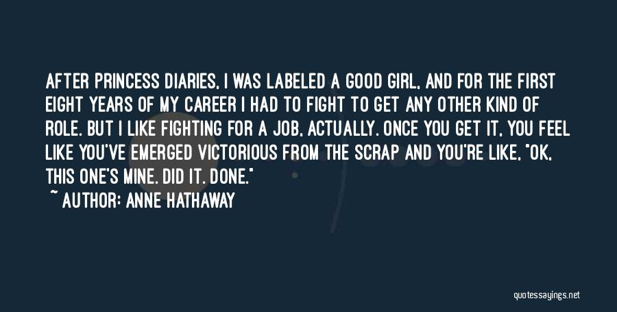 You're The Kind Of Girl Quotes By Anne Hathaway